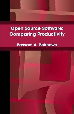 Open Source Software: Comparing Productivity by Bassam Bokhowa