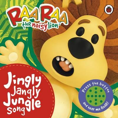 Raa Raa the Noisy Lion: Jingly Jangly Jungle Song by