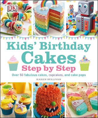 Kids' Birthday Cakes by Karen Sullivan
