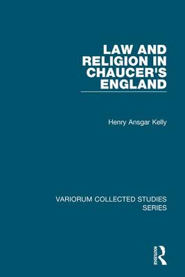 Law and Religion in Chaucer's England by Professor Henry Ansgar Kelly