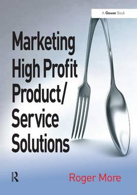 Marketing High Profit Product/Service Solutions by Roger More
