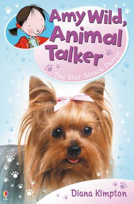 Amy Wild, Animal Talker The Starstruck Parrot by Diana Kimpton