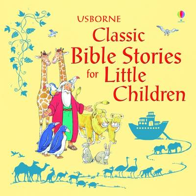Classic Bible Stories For Little Children by Louie Stowell