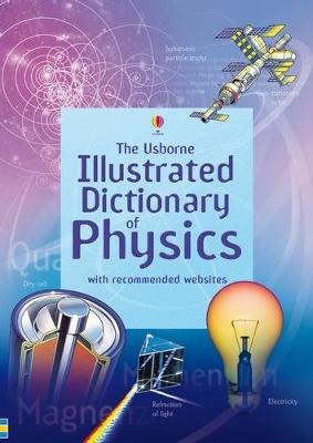 Illustrated Dictionary of Physics by Jan Wertheim, C. Oxley, Corinne Stockley