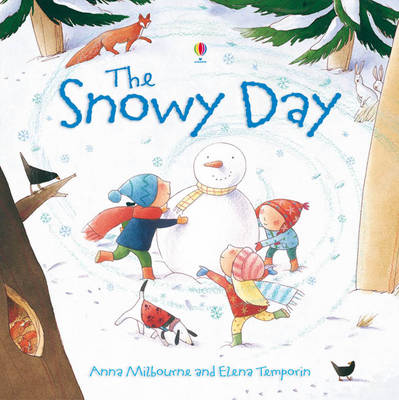 The Snowy Day by Anna Milbourne