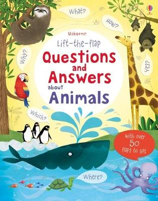 Lift the Flap Questions & Answers about Animals by Katie Daynes