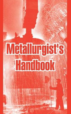 Metallurgist's Handbook by Anonymous