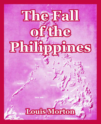 The Fall of the Philippines by Louis Morton