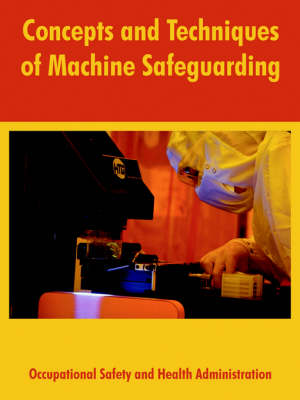 Concepts and Techniques of Machine Safeguarding by States Department of Labor United States Department of Labor
