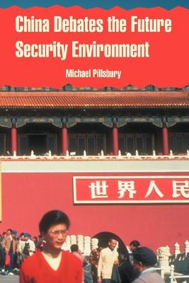 China Debates the Future Security Environment by Michael Pillsbury