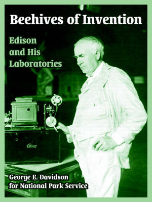Beehives of Invention Edison and His Laboratories by George E Davidson, Park Service National Park Service