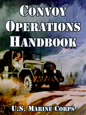 Convoy Operations Handbook by United States Marine Corps