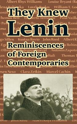 They Knew Lenin Reminiscences of Foreign Contemporaries by Clara Zetkin, Marcel Cachin