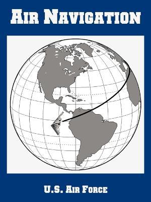 Air Navigation by Air Force U S Air Force