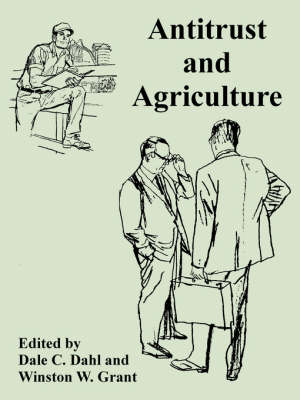 Antitrust and Agriculture by Dale C Dahl