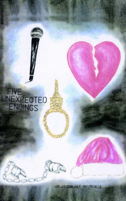Five Unexpected Endings by Ariton Jay Brundidge