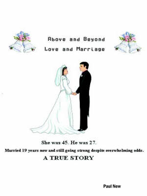 Above and Beyond Love and Marriage by Paul New