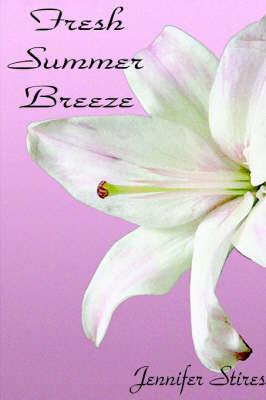 Fresh Summer Breeze by Jennifer Stires
