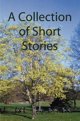 A Collection of Short Stories by Ronda Anne Wilson