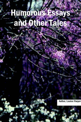 Humorous Essays and Other Tales by Louise Harper