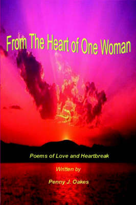 From The Heart of One Woman by Penny J. Oakes