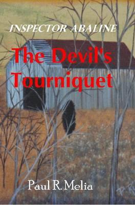 The Devil's Tourniquet by Paul Melia