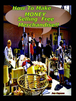 How to Make $ Money Selling Free Merchandise by Susann Capone