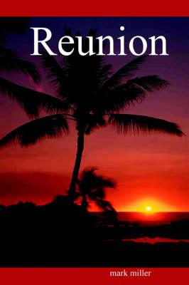 Reunion by mark miller
