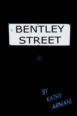 Bentley Street by Kathy Armani
