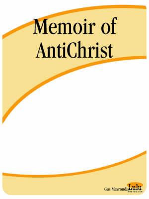 Memoir of AntiChrist by Gus Mavroudis