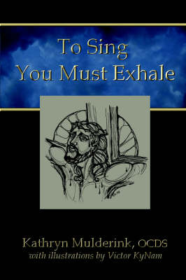 To Sing You Must Exhale by OCDS, Kathryn Mulderink
