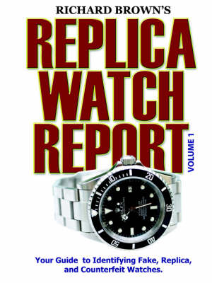 Richard Brown's Replica Watch Report by Richard Brown