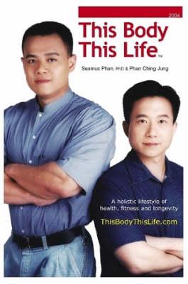 This Body This Life by Seamus Phan