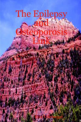 The Epilepsy and Osteoporosis Link by Eliot Trimberger