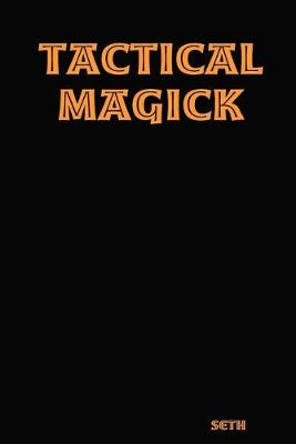 Tactical Magick by Seth