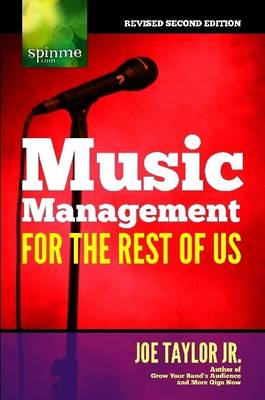Music Management for the Rest of Us by Jr., Joe Taylor