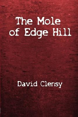 The Mole of Edge Hill by David Clensy
