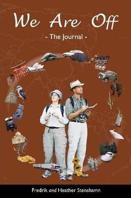 We Are Off - The Journal by Fredrik Stenshamn, Heather Stenshamn