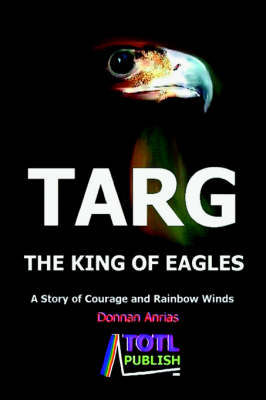 Targ - The King of Eagles by Donnan Anrias