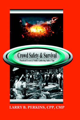 Crowd Safety and Survival by Larry, B. Perkins