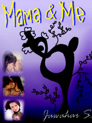 Mama and Me by Dr. Jawahar S