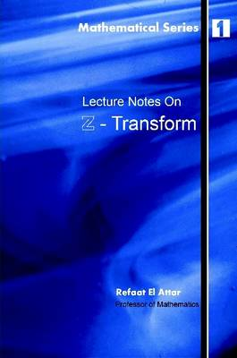 Lecture Notes on Z-Transform by Refaat El Attar