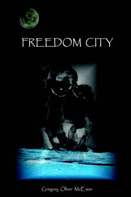Freedom City by Gregory McEwan