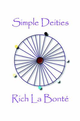 Simple Deities by Rich La Bonte