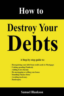 How to Destroy Your Debts by Samuel Blankson