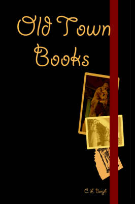 Old Town Books by C., L. Bergh