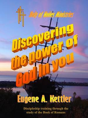 Discovering the Power of God in You by Eugene Kettler