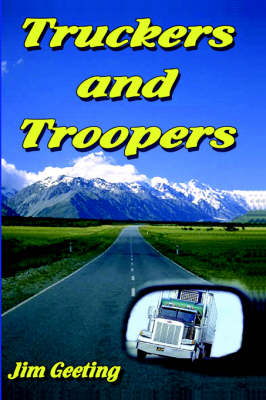 Truckers and Troopers by Jim Geeting