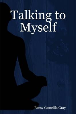 Talking to Myself by Pansy Camellia Wright