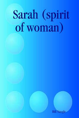 Sarah (spirit of Woman) by Bill Naugle
